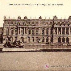 Postales: POSTAL ANTIGUA - PALAIS DE VERSAILLES - FAÇADE COTÉ DE LA TERRASSE. Lote 17216364