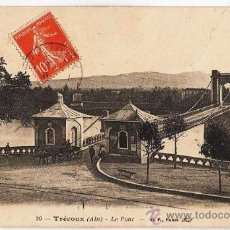 Postales: FRANCIA.- TREVOUX.- AIN.- LE PONT.- CIRCULADA.- AÑOS 10. Lote 21266792