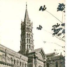 Postales: 7-FRA176. POSTAL TOULOUSE. CLOCHER DE LA BASILIQUE ST. SERNIN ET PORTE MIEGEVILLE. Lote 27000894