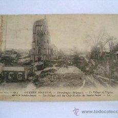 Postales: POSTAL DE PRIMERA GUERRA MUNDIAL: GUERRE 1914-1916 -ELVERDINGHE - LE VILLAGE...APRES LE BOMBARDEMENT. Lote 27475478