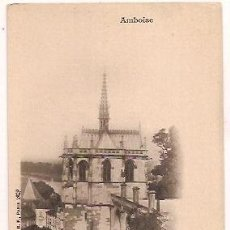 Postales: ANTIGUA POSTAL AMBOISE CHAPELLE SAINT HUBERT. Lote 34964447