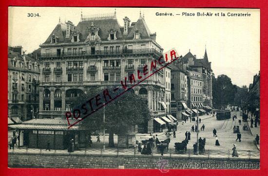 POSTAL GINEBRA, SUIZA, PLACE BEL-AIR ET LA CORRATERIE, P79585 (Postales - Postales Extranjero - Europa)