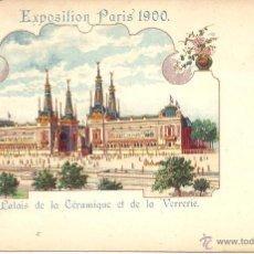 Postales: PS0551 PARÍS 'EXPOSITION PARIS 1900 - LE PALAIS DE LA CÉRAMIQUE ET DE LA VERRERIE'. SIN CIRCULAR. Lote 40476762