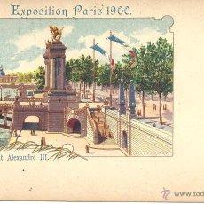 Postales: PS0555 PARÍS 'EXPOSITION PARIS 1900 - LE PONT ALEXANDRE III'. SIN CIRCULAR. Lote 40476797