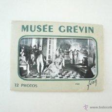 Postales: MINI ALBÚM CON 12 FOTOS MUSÉE GRÉVIN. Lote 42581383