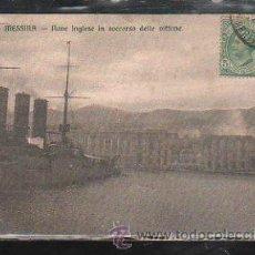 Postales: TARJETA POSTAL DE MESSINA - NAVE INGLESE IN SOCCORSO DELLE VITTIME. 638. CIRCULADA A CUBA. Lote 45513153