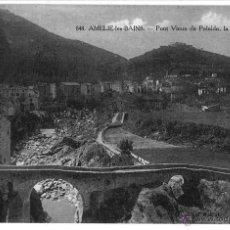 Postales: POSTAL AMELIE-LES BAINS PONT VIEUX DE PALADA, LA VILLE ET LE FORT SIN CIRCULAR (FRANCIA). Lote 47286144