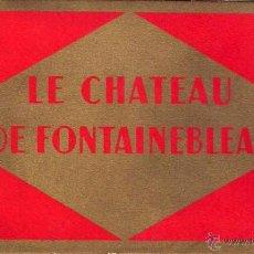 Postales: LIBRITO POSTALES LE CHATEAU DE FONTAINEBLEAU. Lote 55061669