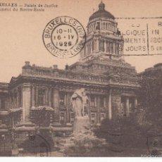 Postales: CIRCULADA A ESPAÑA EN 1925. BRUSELAS. PALACIO DE JUSTICIA.. Lote 57510811