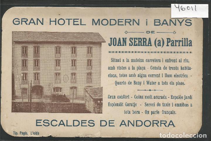 ESCALDES DE ANDORRA - GRAN HOTEL JOAN SERRA -VER REVERSO BLANCO NO POSTAL - TAMAÑO POSTAL- (46.011) (Postales - Postales Extranjero - Europa)