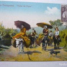 Postales: POSTAL PORTUGAL COSTUMES PORTUGUEZES-VOLTA DA FEIRA--BB. Lote 99296383