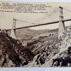 Postales: POSTAL ANTIGUA FONTPEDROUSE PIRINEOS ORIENTALES PONT GISCLAR 1931 Nº 258 CIRCULADA Y ESCRITA. Lote 115024227