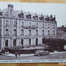 Postales: HOTEL DU GRO CHENE FACE LA GARE FAUTREL PROP. FLERS DE L´ORNE. Lote 147795474