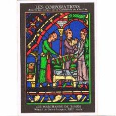 Postales: FRANCIA, CATEDRAL DE CHARTRES, VIDRIERAS DE LAS CORPORACIONES:OFICIOS COMERCIANTES DE TELAS. Lote 159096222