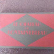 Postales: LE CHATEAU DE FONTAINEBLEAU. PARÍS. BLOC 20 POSTALES B/N.. Lote 171119928