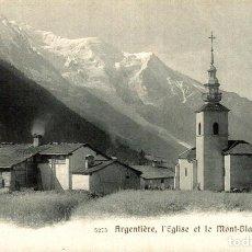 Postales: ARGENTIERE - LEGLISE ET LE MONT-BLANC. FRANCIA FRANCE FRANKREICH. Lote 185941077