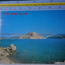 Postales: POSTAL DE YUGOSLAVIA. PUENTE TITOV MOST NA KRK. 2337. Lote 194643166