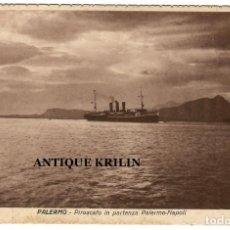 Postales: PALERMO / PIROSCAFO IN PARTENZA PALERMO-NAPOLI / EDITION BGP/ BARCO VAPOR. Lote 257653650