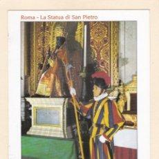Postales: CIUDAD DEL VATICANO. BASILICA DE SAN PEDRO. ESTATUA DE SAN PEDRO. GUARDIA SUIZA - ROMA. Lote 288077813