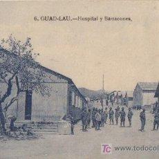Postales: GUAD-LAU (MARRUECOS) - HOSPITAL Y BARRACONES Nº 6.-. Lote 19222365