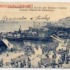 Postales: DESEMBARCO EN PLAYA DE MORRO NUEVO. CAMPAÑA DE ESPAÑA EN MARRUECOS. CLICHES ARRIBAS. ESCRITA. Lote 5792770