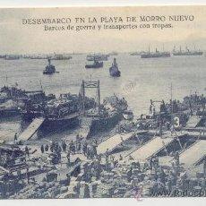 Postales: DESEMBARCO EN LA PLAYA DE MORRO NUEVO BARCOS DE GUERRA Y TRANSPORTES CON TROPAS. Lote 25276723