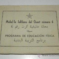 Postales: CUADERNILLO MEHAL-LA JALIFIANA DEL QUERT NUM. 6, PROGRAMA DE EDUCACION FISICA, 15 DE AGOSTO DE 1946,. Lote 30159457