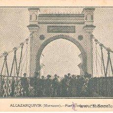 Postales: POSTAL ALCAZARQUIVIR ( KSAR EL KEBIR ). PUENTE COLGANTE EL KERMA. E. MIRABET. VALENCIA.. Lote 32361231
