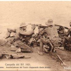 Postales: PS7247 CAMPAÑA DEL RIF 'AMETRALLADORAS DEL TERCIO DISPARANDO DESDE ATLATEN'. 1921. Lote 73240755