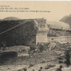 Postales: CAMPAÑA DEL RIF 1921 YAZANEN , PUENTE ARROYO HADDUBA VOLADO .- EDI. POSTAL EXPRES. Lote 120077327