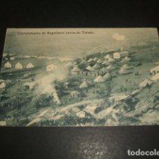 Postales: CAMPAMENTO DE REGULARES CERCA DE TETUAN POSTAL GUERRA DEL RIF. Lote 139126238
