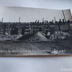 Postales: FABRICA DE ELECTRICIDAD EN CONSTRUCCIÓN. TETUÁN. GUERRA DEL RIF. Lote 163541894