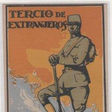Postales: TERCIO DE EXTRANJEROS. ALISTAOS. LEGIÓN EXTRANJERA. GUERRA DEL RIF. ORIGEN DE LA LEGIÓN.. Lote 205663246