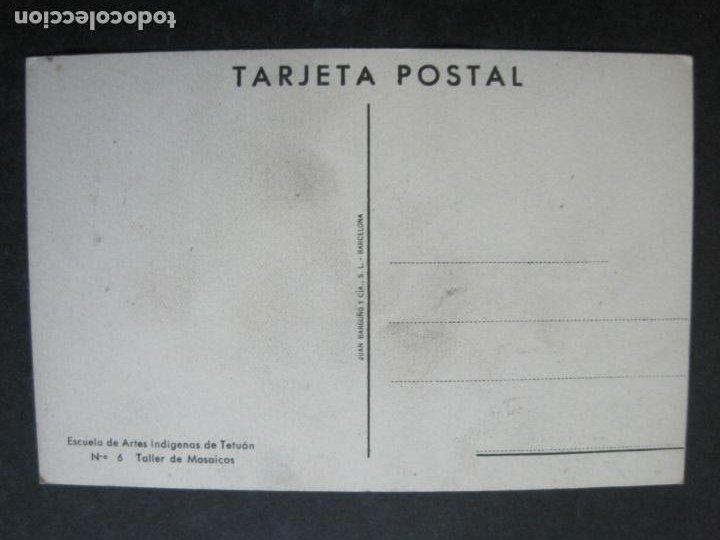 Postales: TETUAN-ESCUELA DE ARTES INDIGENAS-TALLER DE MOSAICOS-JUAN BARGUÑO Y CIA-6POSTAL ANTIGUA-(76.977) - Foto 2 - 236253720