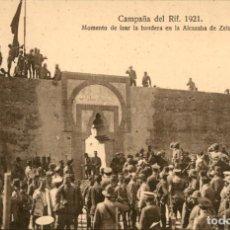 Postales: ORIGINAL - CAMPAÑA DEL RIF 1921 - MOMENTO DE IZAR LA BANDERA EN LA ALCAZABA DE ZELUAN - MELILLA. Lote 243446905