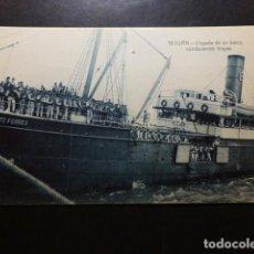 Postales: TETUÁN MARRUECOS ESPAÑOL LLEGADA BARCO CON TROPAS. Lote 287228543