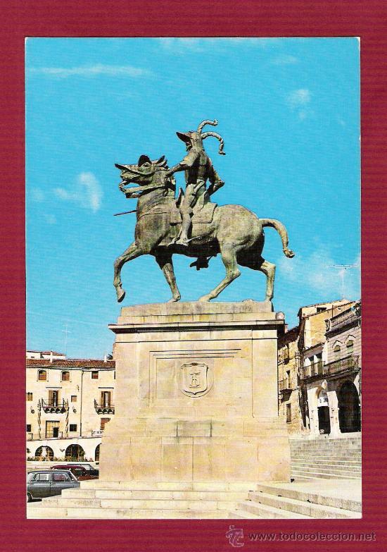 MAGNÍFICA POSTAL - TRUJILLO ( CÁCERES ) - ESTATUA DE FRANCISCO PIZARRO (Postales - España - Extremadura Moderna (desde 1940))