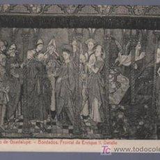 Postales: TARJETA POSTAL DE CACERES. MONASTERIO DE GUADALUPE. BORDADOS. FRONTAL DE ENRIQUE II. DETALLE.. Lote 14673605