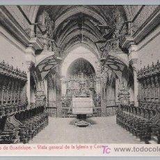 Postales: MONASTERIO DE GUADALUPE.- VISTA GENERAL DE LA IGLESIA Y CORO.. Lote 18598882