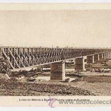 Postales: BADAJOZ. LINEA DE MERIDA A SEVILLA. PUENTE SOBRE EL GUADIANA. F.C. DE M.Z.A.. Lote 25820192