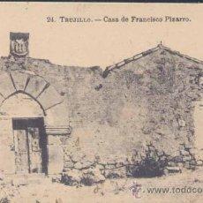 Postales: TRUJILLO (CÁCERES).- CASA DE FRANCISCO PIZARRO. Lote 23832141