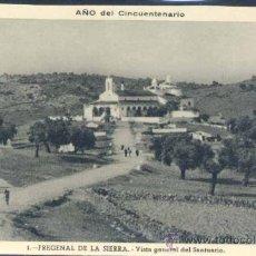 Postales: FREGENAL DE LA SIERRA (BADAJOZ).- VISTA GENERAL DEL SANTUARIO. Lote 25235892