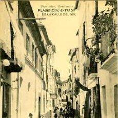 Postales: PLASENCIA (CÁCERES).- ENTRADA DE LA CALLE DEL SOL.- HAUSER Y MENET PARA PAPELERIAS HONTIVEROS.. Lote 26806540