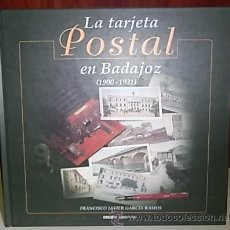 Postales: GARCÍA RAMOS, FRANCISCO JAVIER. LA TARJETA POSTAL EN BADAJOZ (1900-1931). Lote 32086117