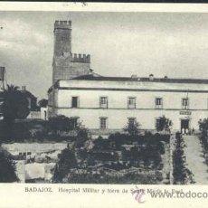 Postales: BADAJOZ.- HOSPITAL MILITAR Y TORRE DE SANTA MARIA LA REAL. Lote 32620246