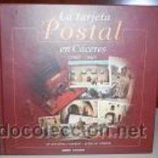 Postales: LA TARJETA POSTAL EN CÁCERES (1900-1940). Mª ANTONIO FAJARDO Y JESUS Mª GOMEZ. CICON 2002. Lote 33151624