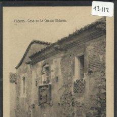 Postales: CACERES - CASA EN LA CUESTA ALDANA - EDICION EULOGIO BLASCO- (13.112). Lote 35661971