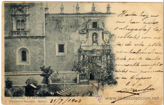 BONITA POSTAL - BADAJOZ - LA CATEDRAL (Postales - España - Extremadura Antigua (hasta 1939))