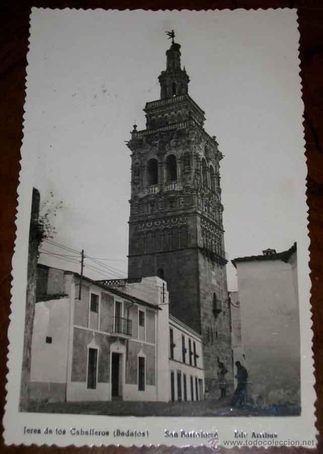 FOTO POSTAL DE JEREZ DE LOS CABALLEROS - SAN BARTOLOME - ED. ARRIBAS - SIN CIRCULAR (Postales - España - Extremadura Antigua (hasta 1939))