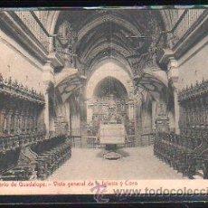 Postales: TARJETA POSTAL DE CACERES - MONASTERIO DE GUADALUPE. VISTA GENERAL DE LA IGLESIA Y CORO. THOMAS. Lote 48444622